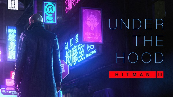 『HITMAN 3』舞台の1つ中国「重慶市」と開発に用いる「Glacier engine」紹介動画を公開